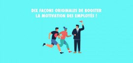 Booster la motivation de vos employés !