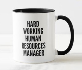 Mug Hard Working Human Resources Manager